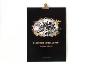 Flourish in obscurity | Tier-Kalender A3